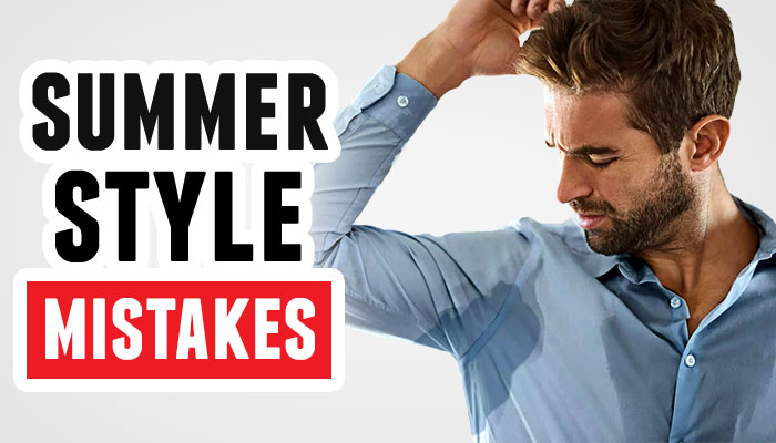 summer style mistakes men make