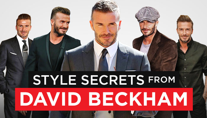 David Beckham Style: 7 Secrets To Steal From An Icon