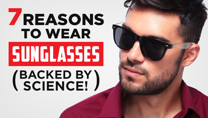 Men's Sunglasses: 7 Ways They Make You More Attractive (Backed By Science!)