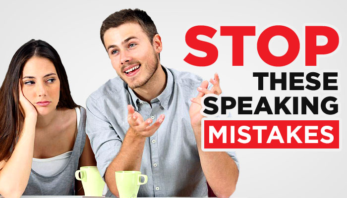 Speaking Mistakes: Conversation Killers You Need To STOP