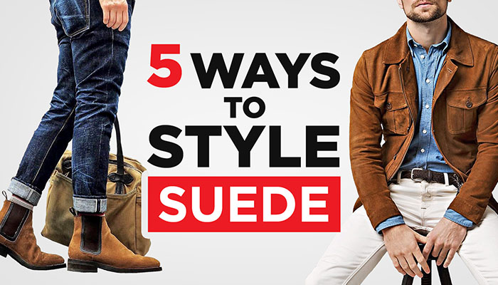 5 Rules To Style Suede & Look Amazing (Men's Fashion Fall Guide)