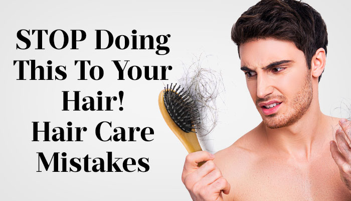 hair care mistakes men make