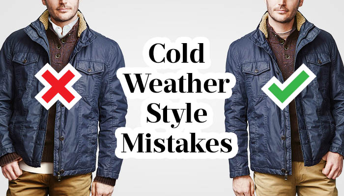 cold weather style mistakes men make