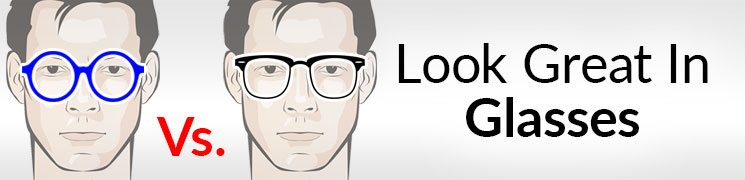 7708a7d9b2 How To Look GREAT In Glasses