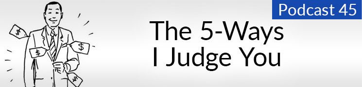 Style Podcast #45: The 5-Ways I Judge You