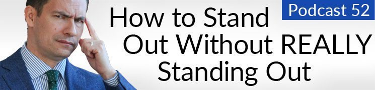 Style Podcast #52: How to Stand Out, Without Really Standing Out
