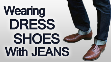 3 Rules On Wearing Dress Shoes With Jeans