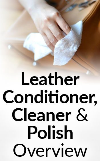 How To Clean Condition Polish Leather Conditioners Oils