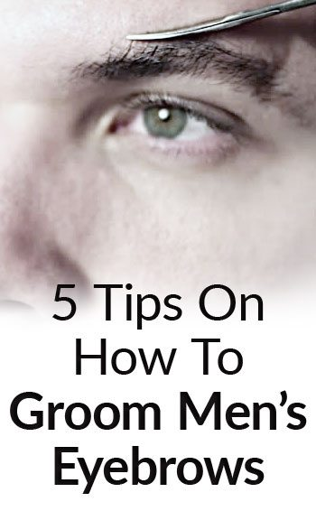 Eyebrow Grooming For Men How To Groom A Mans Eyebrows