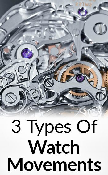 3 types of watch movements difference between quartz mechanical